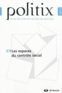 Politix, n° 97. Les espaces du contrôle social