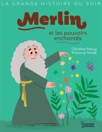 Merlin et les pouvoirs enchantés
