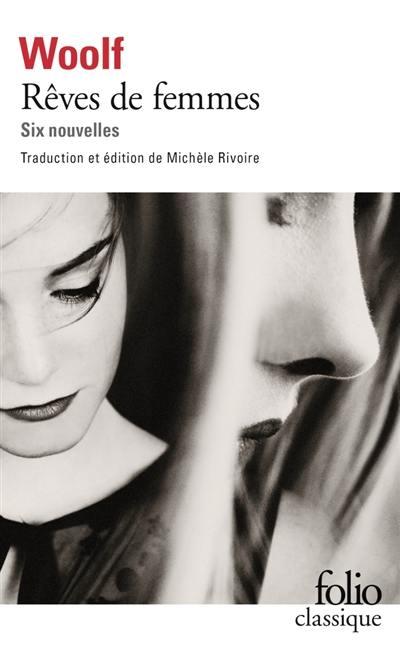 Rêves de femmes : six nouvelles; Précédé de Les femmes et le roman : essai