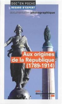 Aux origines de la République, 1789-1914