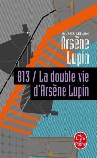 813. Volume 2, La double vie d'Arsène Lupin