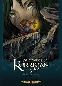 Les contes du Korrigan. Volume 3, Les fleurs d'écume