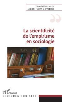 La scientificité de l'empirisme en sociologie