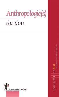 Revue du MAUSS. n° 52, Anthropologie(s) du don
