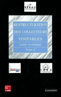 Restructuration des collecteurs visitables. Volume 2,