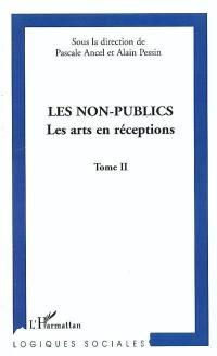 Les non-publics. Volume 2, Les arts en réception
