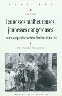 Jeunesses malheureuses, jeunesses dangereuses