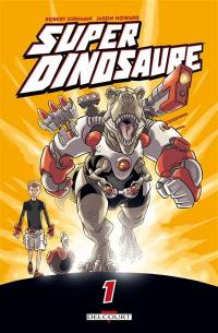 Super Dinosaure. Volume 1,