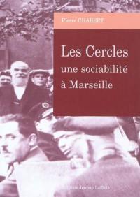 Les cercles, une sociabilité à Marseille