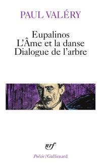 Eupalinos; L'Ame et la danse; Dialogue de l'arbre