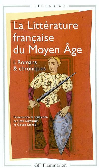 La littérature française du Moyen Age. Volume 1, Romans et chroniques