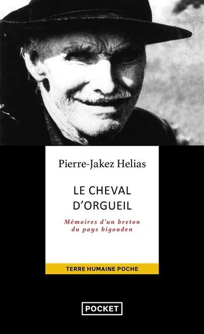 Le cheval d'orgueil : mémoires d'un Breton du pays bigouden