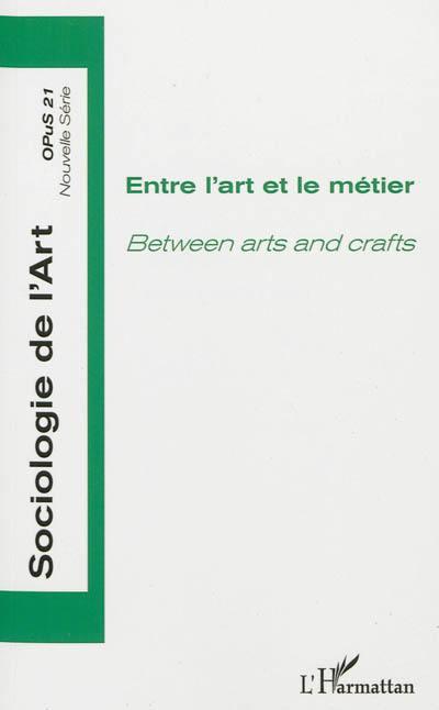 Sociologie de l'art, opus, nouvelle série. n° 21, Entre l'art et le métier