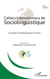 Cahiers internationaux de sociolinguistique. n° 14, La situation sociolinguistique en Suisse