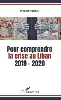 Pour comprendre la crise du Liban, 2019-2020