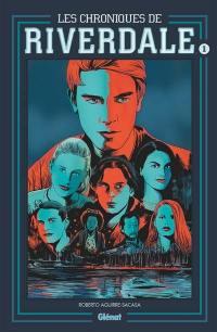 Les chroniques de Riverdale. Volume 1,