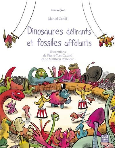 Dinosaures délirants et fossiles affolants