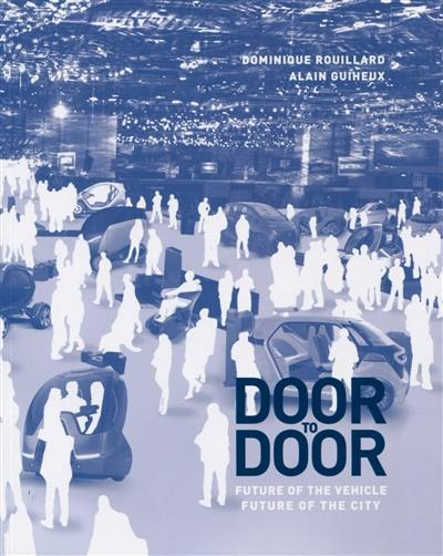 Door to door : future of the vehicle, future of the city