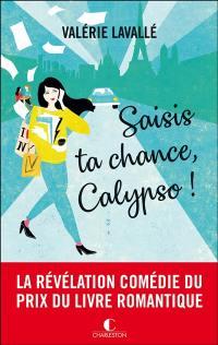 Saisis ta chance, Calypso !