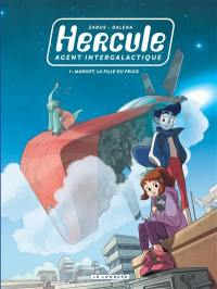 Hercule, agent intergalactique. Volume 1, Margot, la fille du frigo