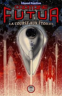 Capitaine Futur. Volume 6, La course aux étoiles