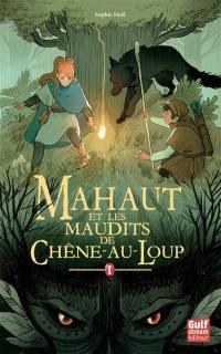 Mahaut. Volume 1, Mahaut et les maudits de Chêne-au-Loup