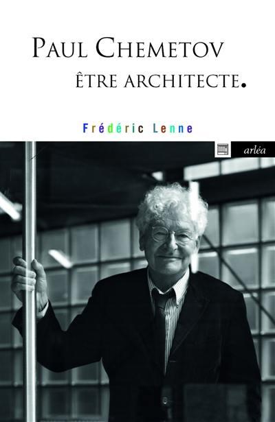 Paul Chemetov, être architecte
