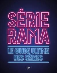 Sérierama : le guide ultime des séries