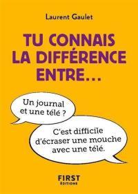 Tu connais la différence entre...