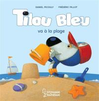 Tilou Bleu, Tilou Bleu va à la plage