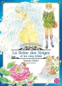 Contes imaginaires. Volume 1, La reine des neiges et les cinq éclats