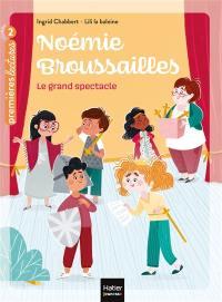 Noémie Broussailles, Le grand spectacle