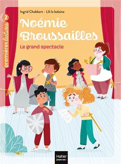 Noémie Broussailles. Vol. 3. Le grand spectacle