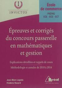 Epreuves et corrigés du concours Passerelle en mathématiques et gestion, école de commerce, prépas, ECE, ECS, ECT