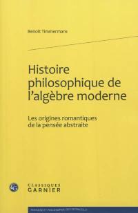 Histoire philosophique de l'algèbre moderne