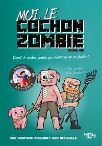 La vie secrète des monstres. Moi, le cochon zombie : Persil, le cochon zombie qui voulait sauver sa famille !
