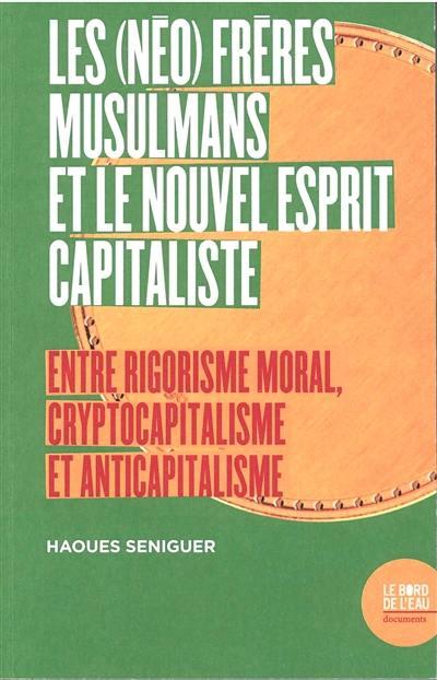 Les (néo) Frères musulmans et le nouvel esprit capitaliste