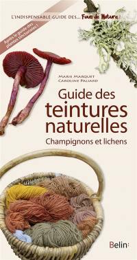 Guide des teintures naturelles