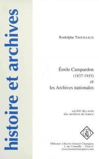 Emile Campardon (1837-1915) et les Archives nationales