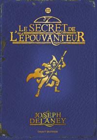 L'Épouvanteur. Volume 3, Le secret de l'Epouvanteur