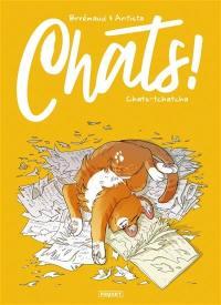 Chats !. Vol. 1. Chats-tchatcha