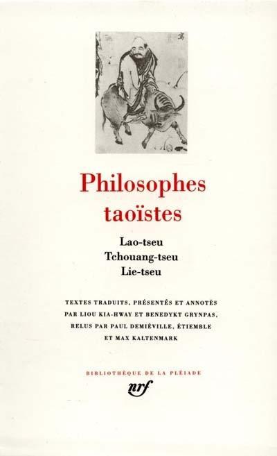 Philosophes taoïstes. Volume 1, Lao-Tseu, Tchouang-Tseu, Lie-Tseu