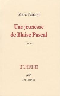 Une jeunesse de Blaise Pascal