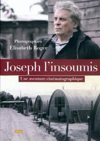 Joseph l'insoumis : une aventure cinématographique