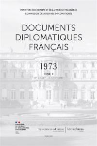 Documents diplomatiques français : 1973. Vol. 2. 1er juillet-31 décembre