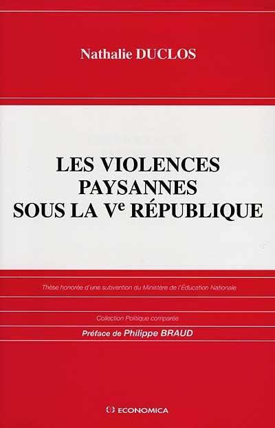 Les violences paysannes sous la Ve République