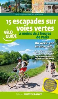 15 escapades sur voies vertes à moins de 2 heures de Paris