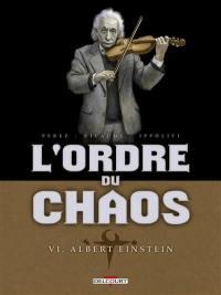 L'ordre du chaos. Volume 6, Albert Einstein