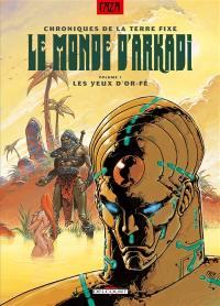 Le monde d'Arkadi. Volume 1, Les yeux d'Or-Fé