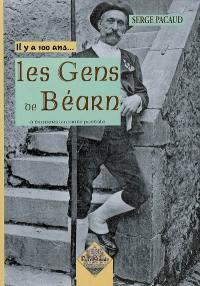 Il y a 100 ans... les gens du Béarn